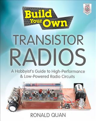 Build Your Own Transistor Radios By Quan, Ronald