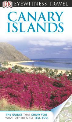 DK Eyewitness Travel Canary Islands By Dorling Kindersley, Inc. (COR)