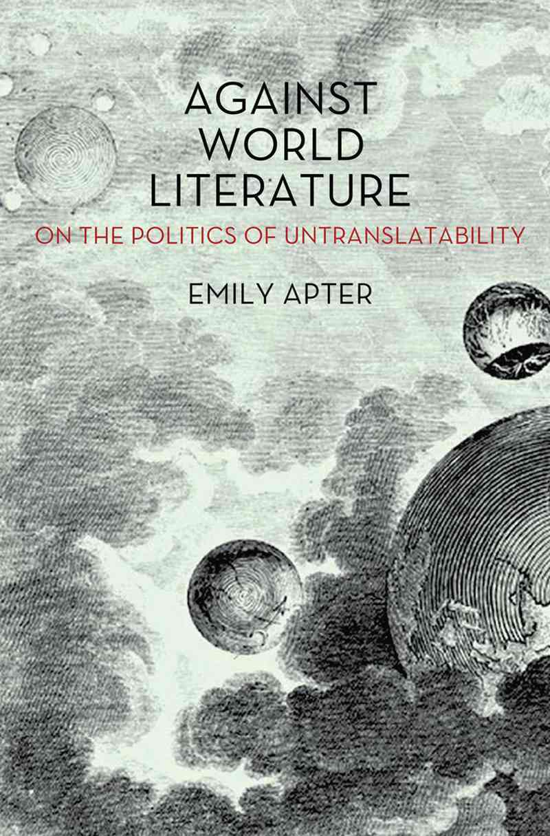Against World Literature By Apter, Emily
